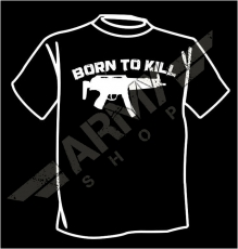 T-shirt Born To Kill